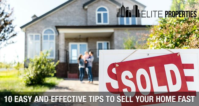 10 Easy and Effective Tips to Sell Your Home Fast