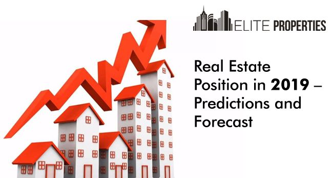 Real Estate Position in 2019 – Predictions and Forecast