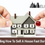 Understanding How To Sell A House Fast During Divorce