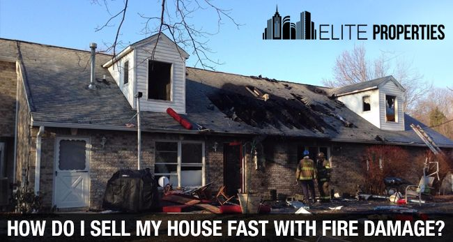 How Do I Sell My House Fast With Fire Damage