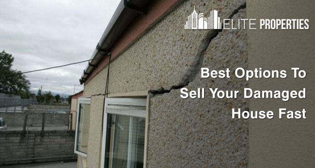 Best Options To Sell Your Damaged House Fast