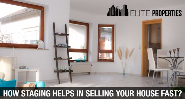 How Staging Helps In Selling Your House Fast