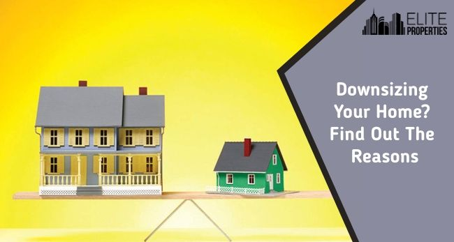 Downsizing Your Home Find Out The Reasons