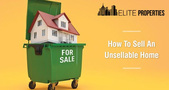 How To Sell An Unsellable Home