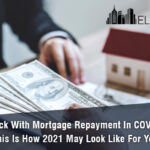 Stuck With Mortgage Repayment In COVID, This Is How 2021 May Look Like For You