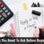 7 Questions You Need To Ask Before Buying A House