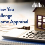 This Is How You Can Challenge A Low Home Appraisal